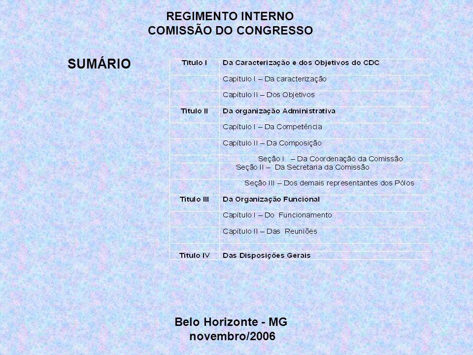SUMÁRIO REGIMENTO INTERNO COMISSÃO DO CONGRESSO Belo Horizonte - MG