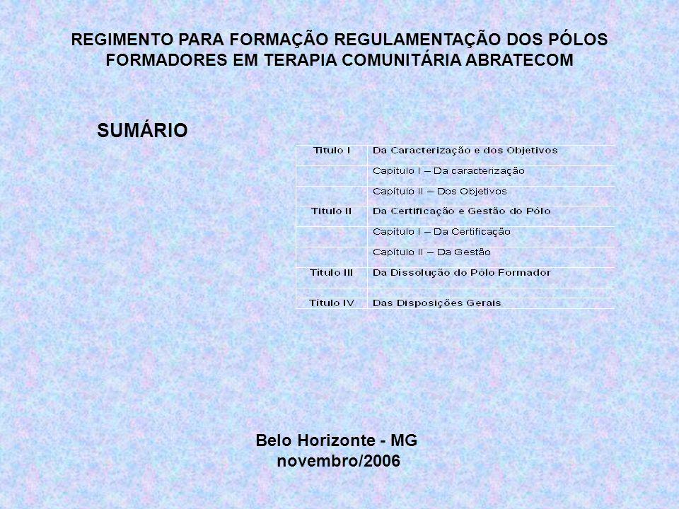 REGIMENTO PARA FORMAÇÃO REGULAMENTAÇÃO DOS PÓLOS FORMADORES EM TERAPIA COMUNITÁRIA ABRATECOM