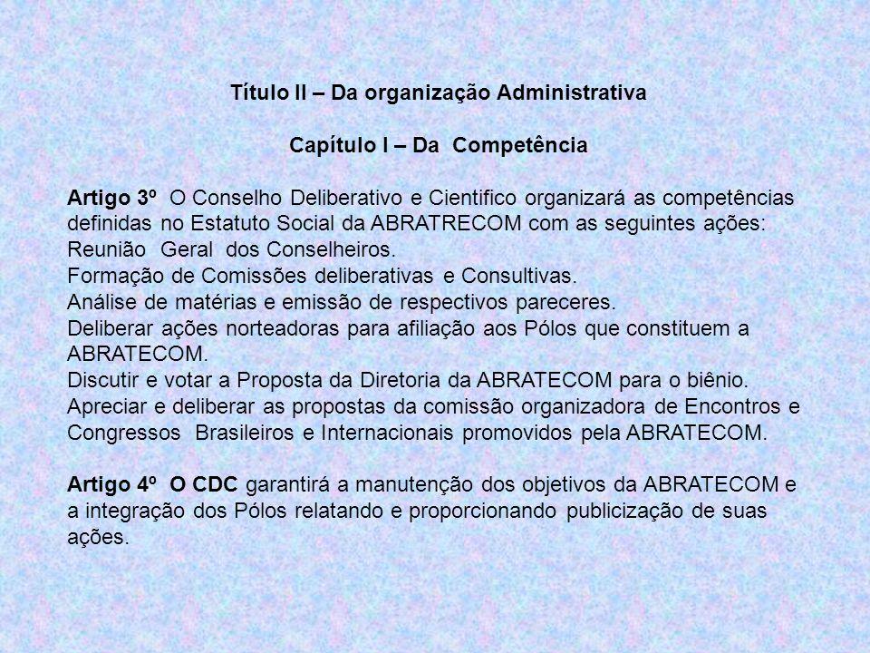 Título II – Da organização Administrativa Capítulo I – Da Competência