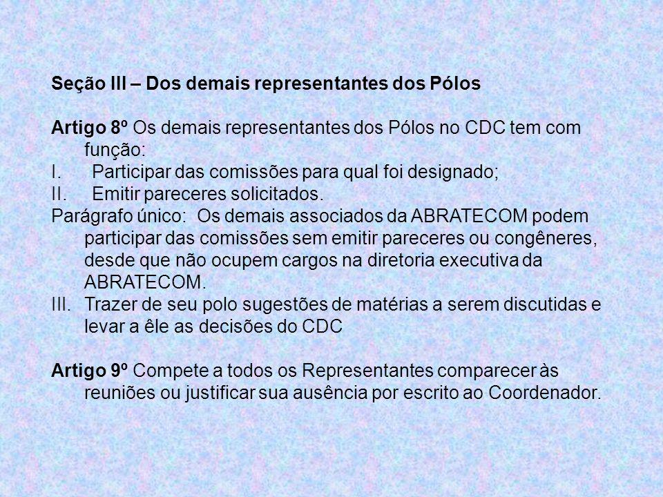 Seção III – Dos demais representantes dos Pólos