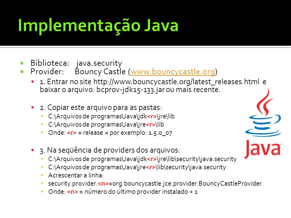 Implementação Java Biblioteca: java.security