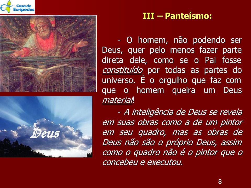 III – Panteísmo: