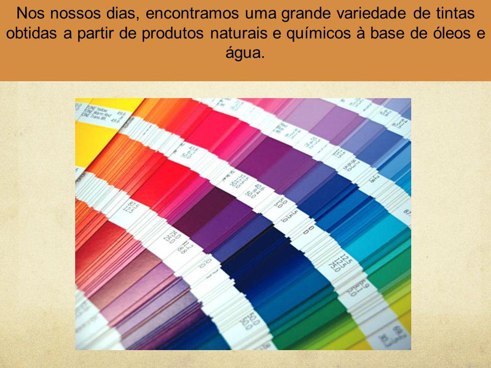 Nos nossos dias, encontramos uma grande variedade de tintas obtidas a partir de produtos naturais e químicos à base de óleos e água.