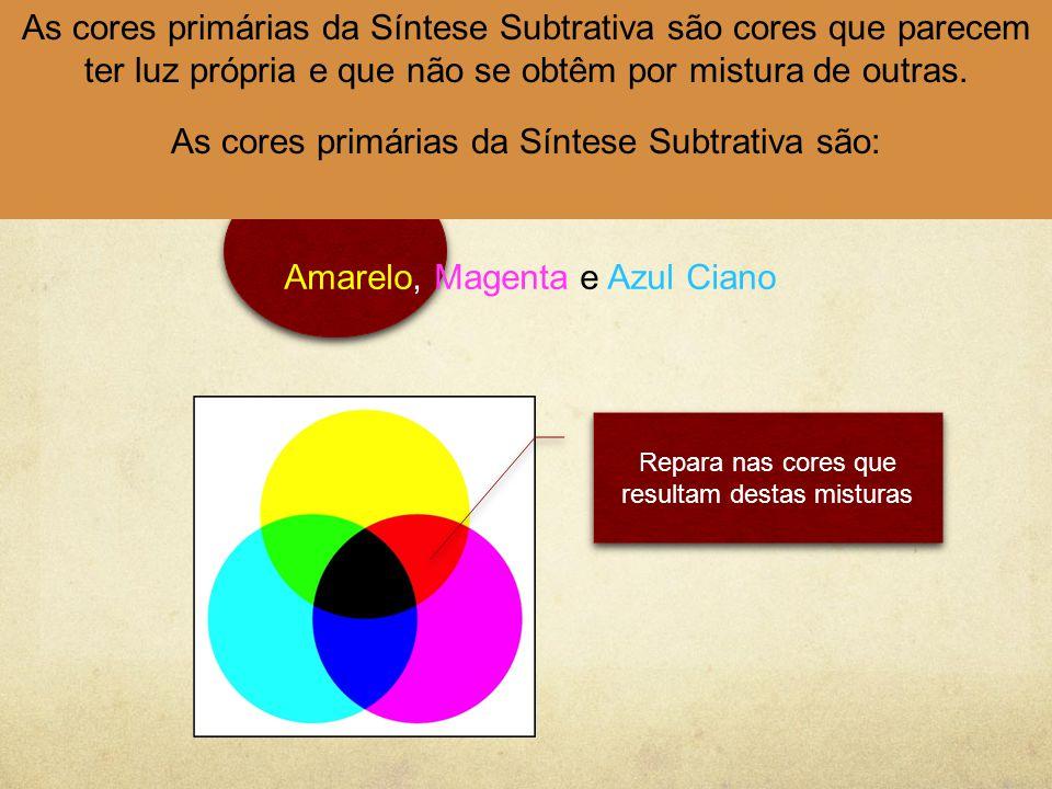As cores primárias da Síntese Subtrativa são: