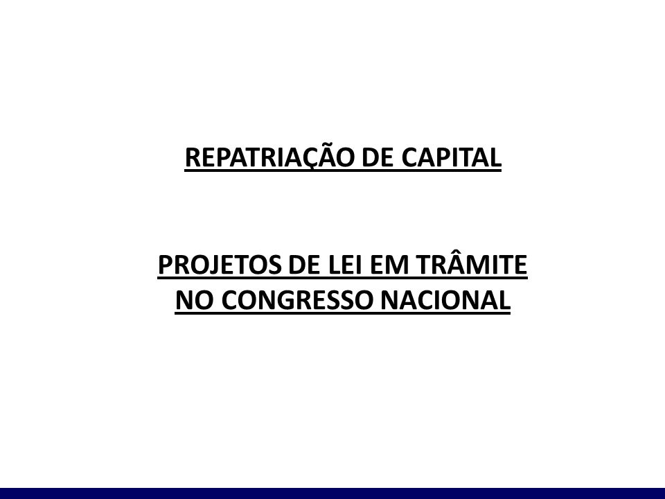 REPATRIAÇÃO DE CAPITAL