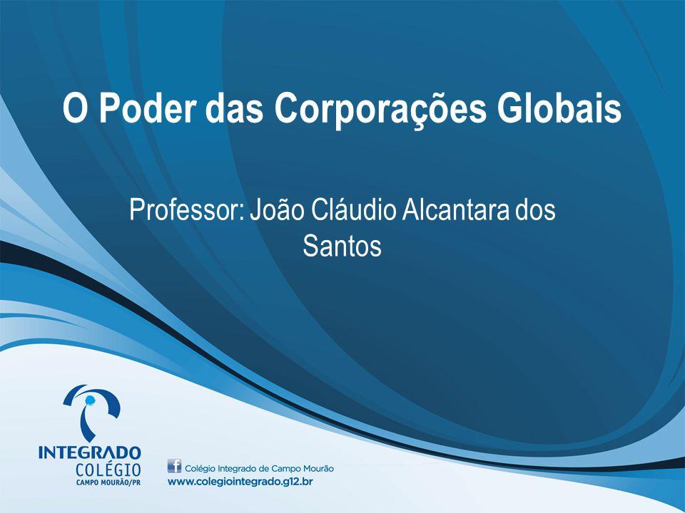 O Poder das Corporações Globais