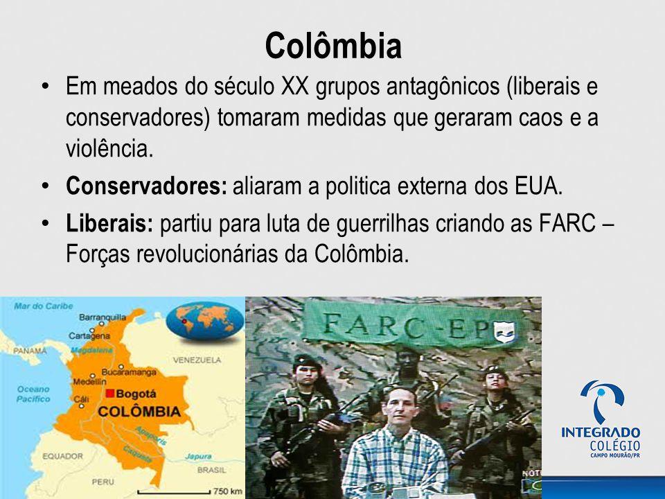 Colômbia Em meados do século XX grupos antagônicos (liberais e conservadores) tomaram medidas que geraram caos e a violência.