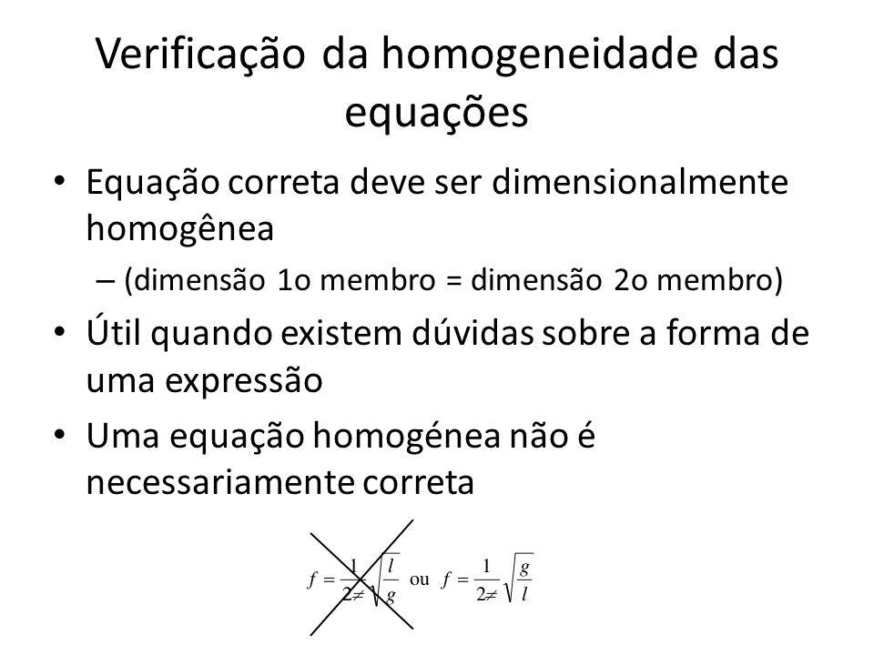 Verificação da homogeneidade das equações