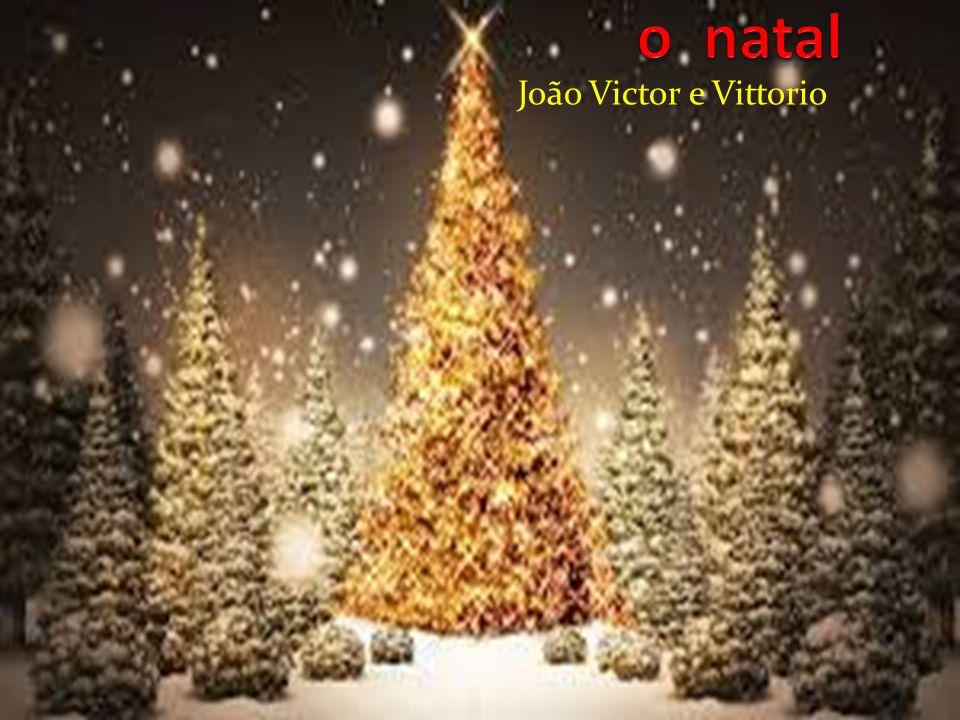 o natal João Victor e Vittorio