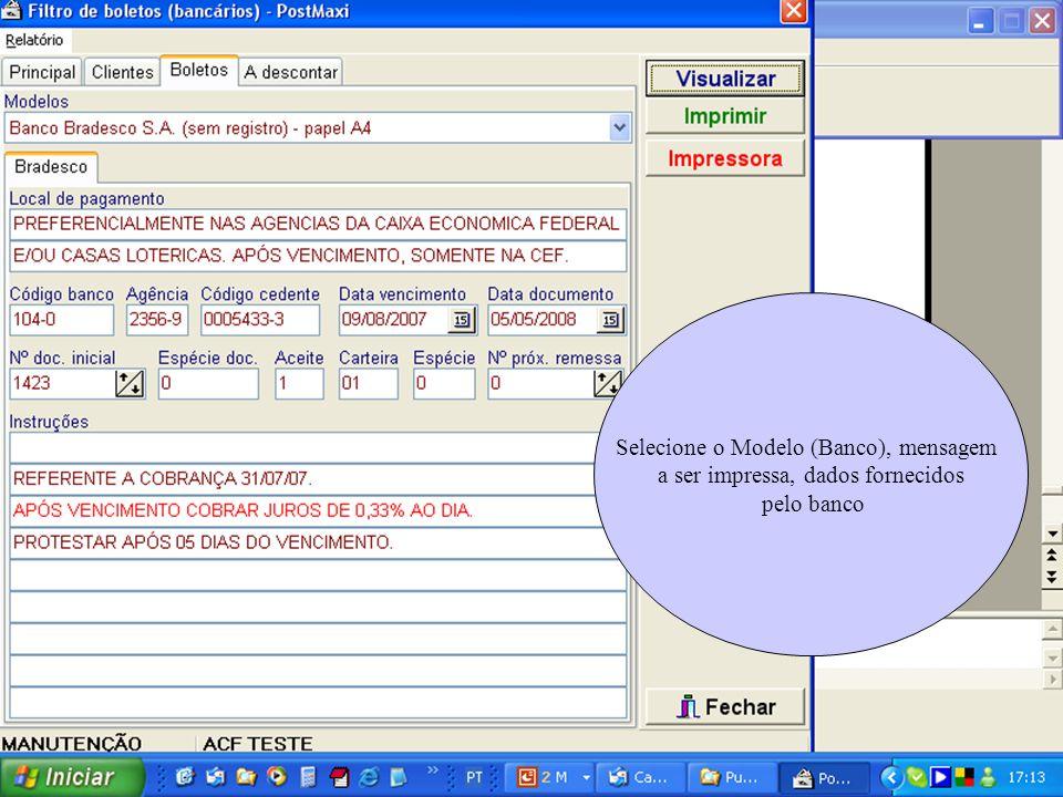 Selecione o Modelo (Banco), mensagem a ser impressa, dados fornecidos