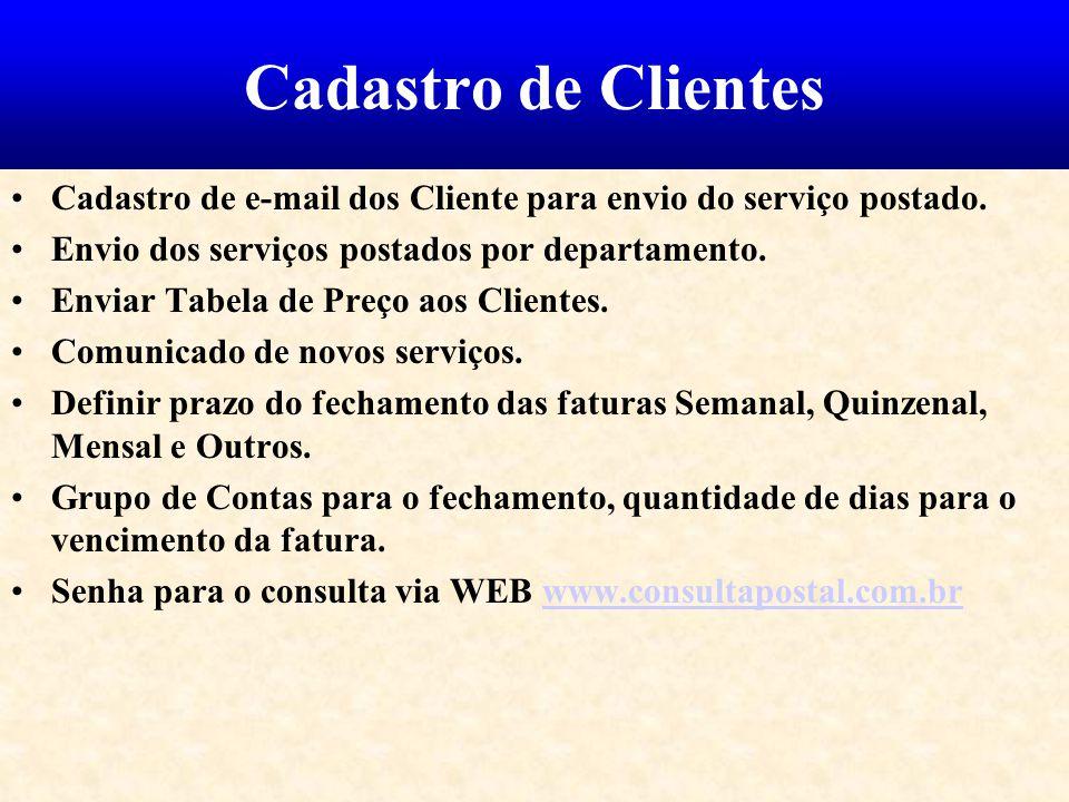 Cadastro de Clientes Cadastro de e-mail dos Cliente para envio do serviço postado. Envio dos serviços postados por departamento.