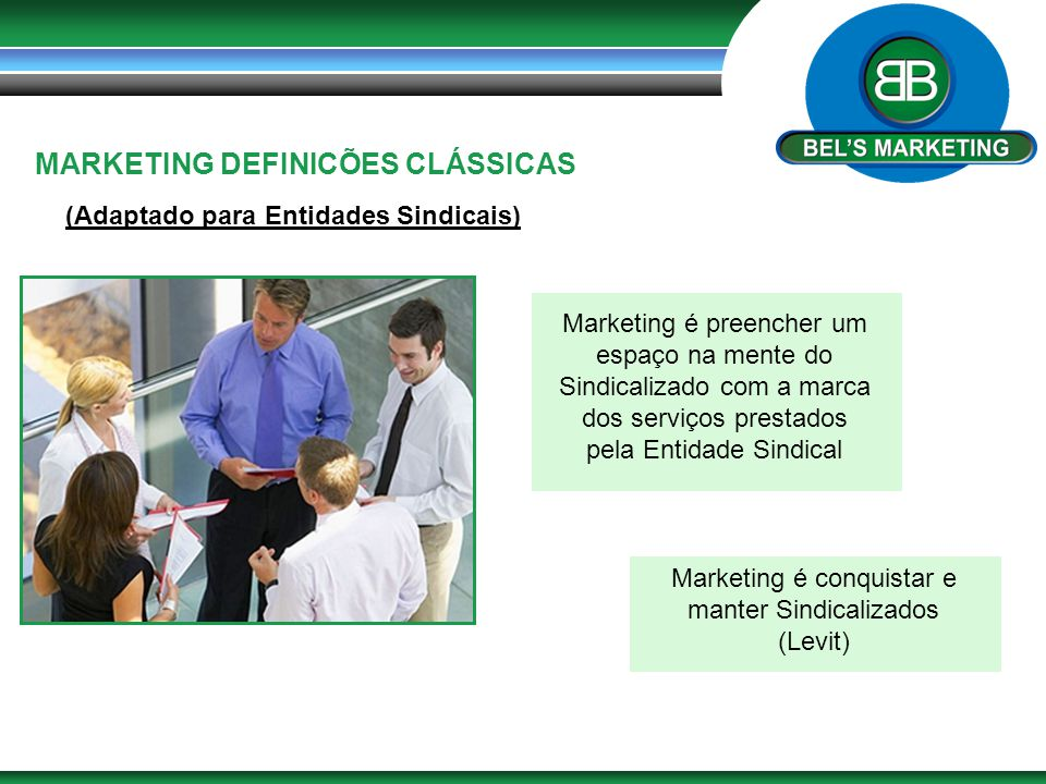 Marketing é conquistar e manter Sindicalizados