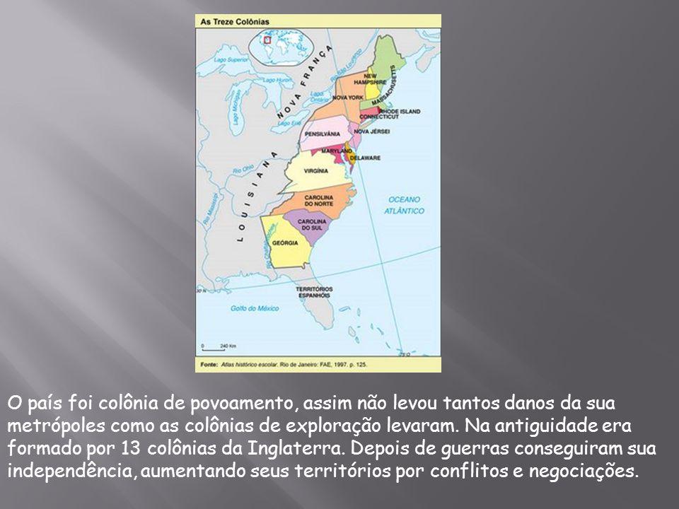 O país foi colônia de povoamento, assim não levou tantos danos da sua metrópoles como as colônias de exploração levaram.