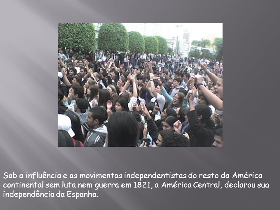 Sob a influência e os movimentos independentistas do resto da América continental sem luta nem guerra em 1821, a América Central, declarou sua independência da Espanha.