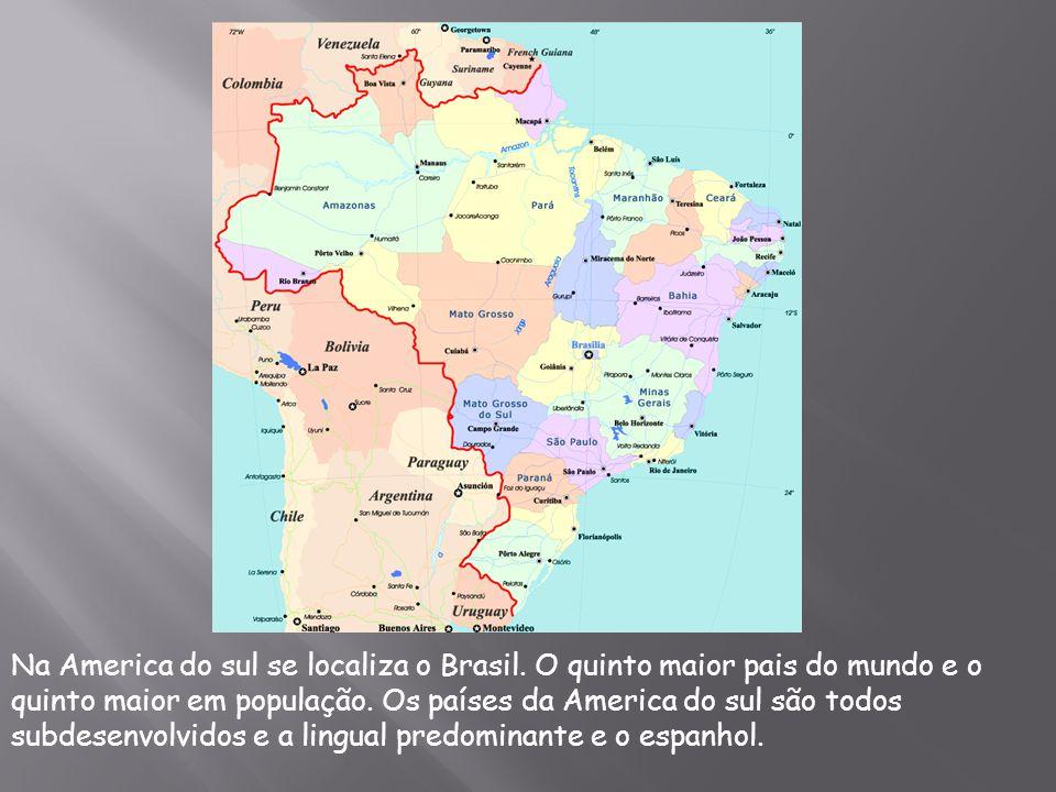 Na America do sul se localiza o Brasil