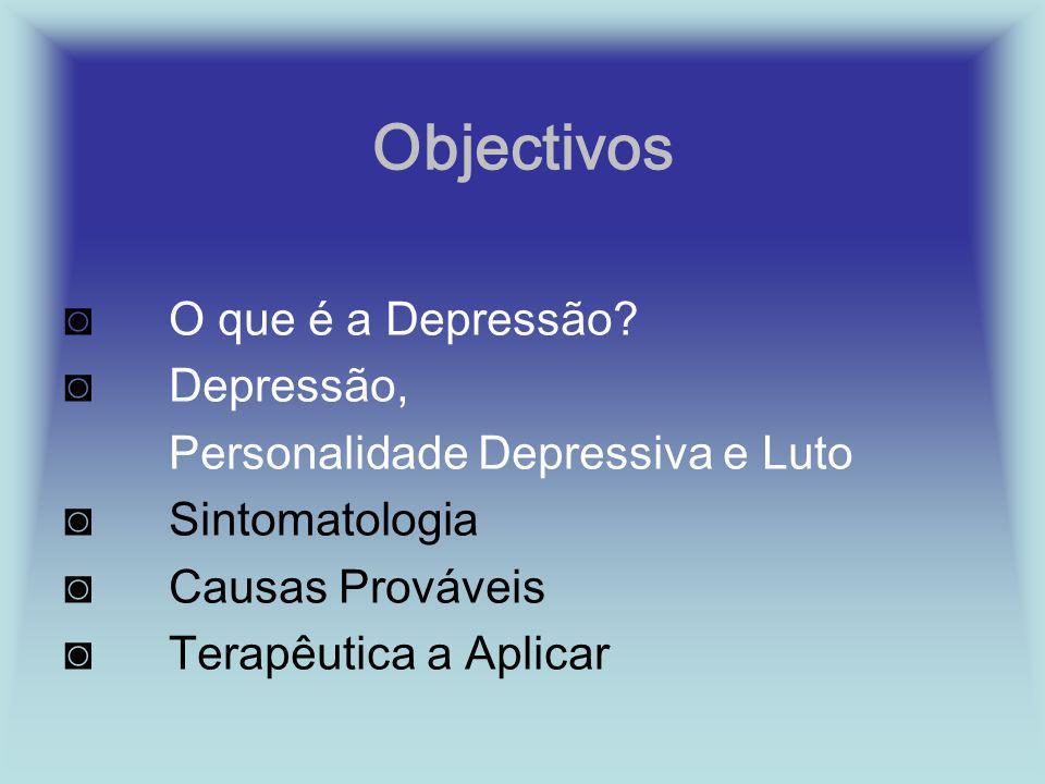 Objectivos ◙ O que é a Depressão ◙ Depressão,