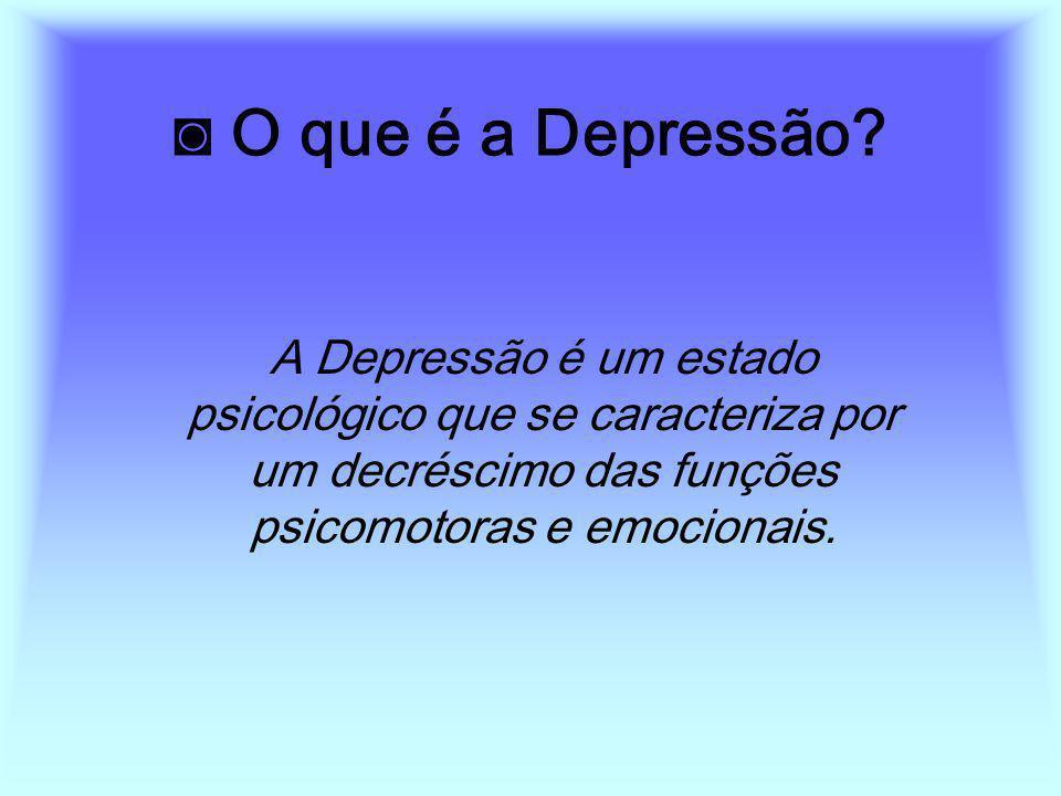 ◙ O que é a Depressão.