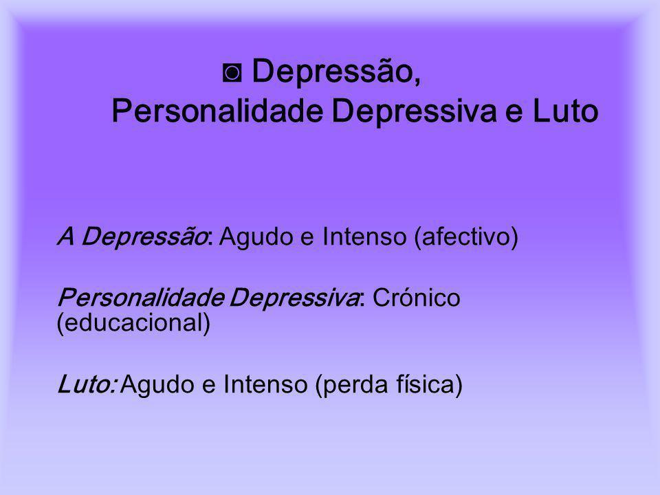 ◙ Depressão, Personalidade Depressiva e Luto