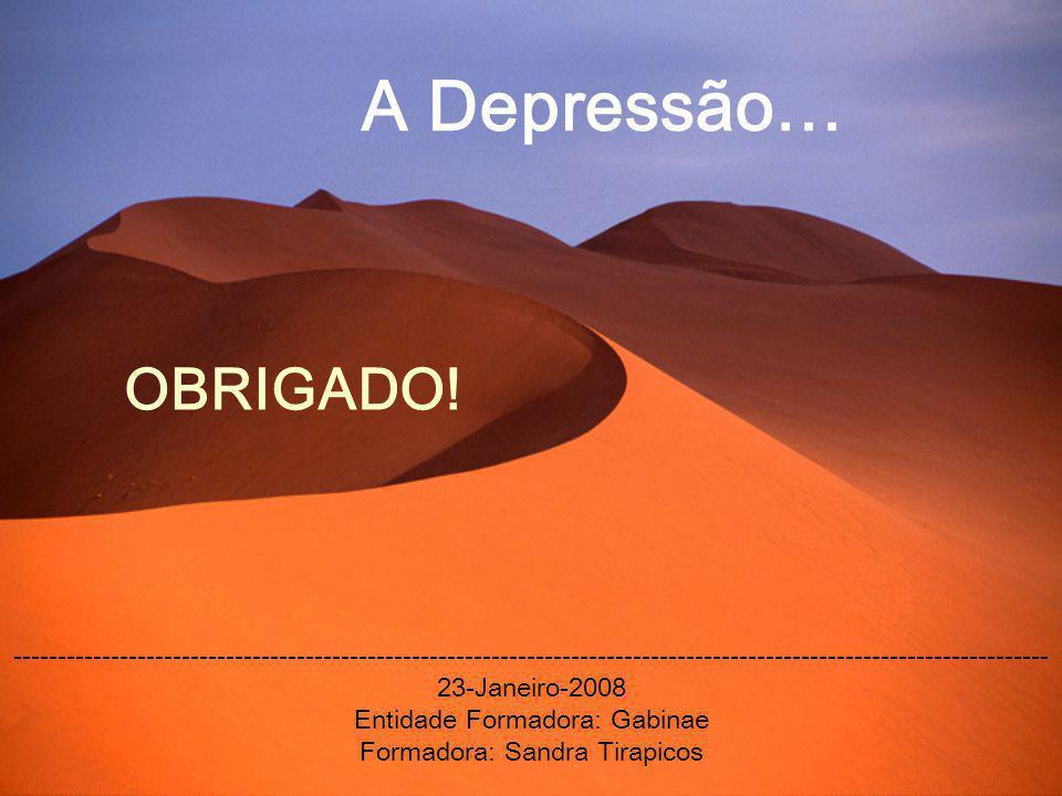 A Depressão… OBRIGADO! ---------------------------------------------------------------------------------------------------------------------