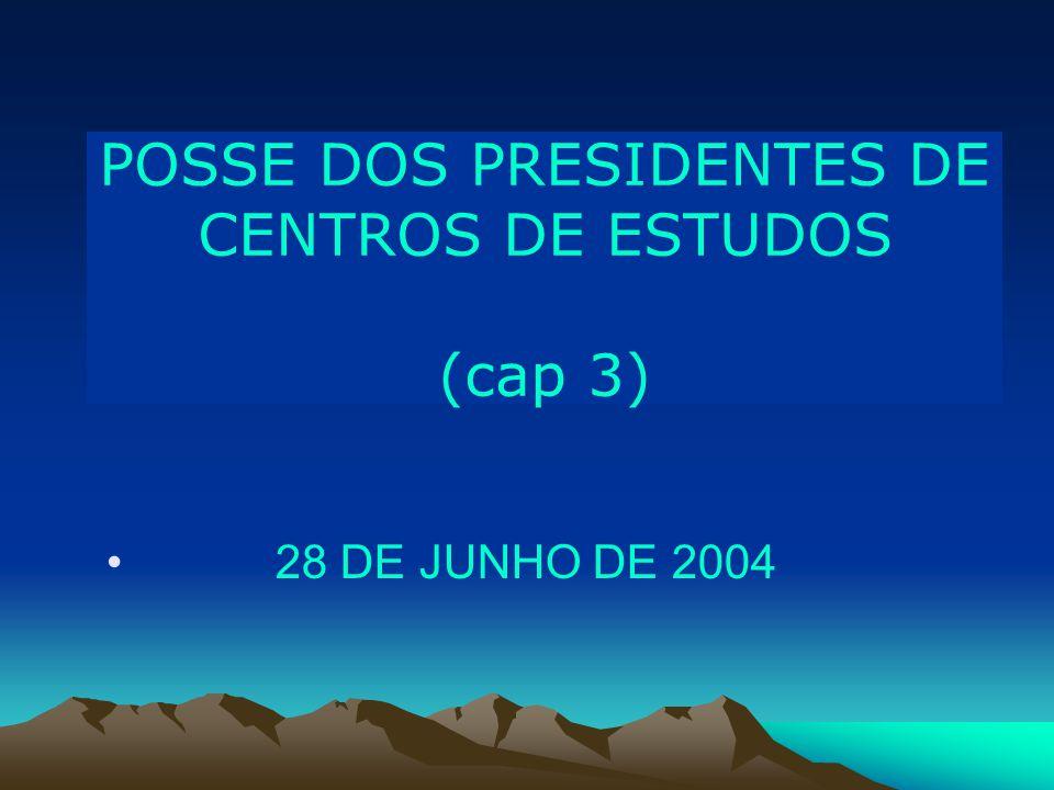POSSE DOS PRESIDENTES DE CENTROS DE ESTUDOS (cap 3)