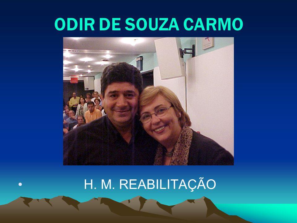 ODIR DE SOUZA CARMO H. M. REABILITAÇÃO
