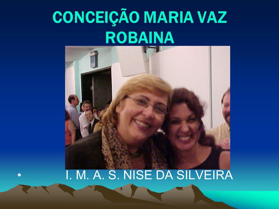 CONCEIÇÃO MARIA VAZ ROBAINA