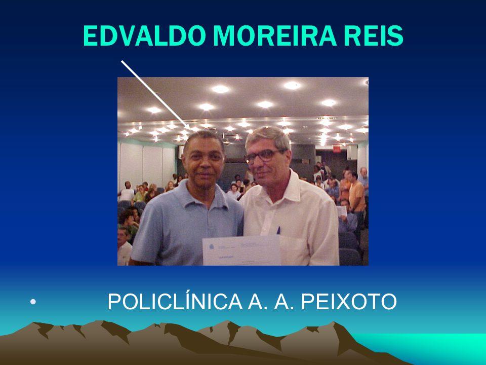 EDVALDO MOREIRA REIS POLICLÍNICA A. A. PEIXOTO