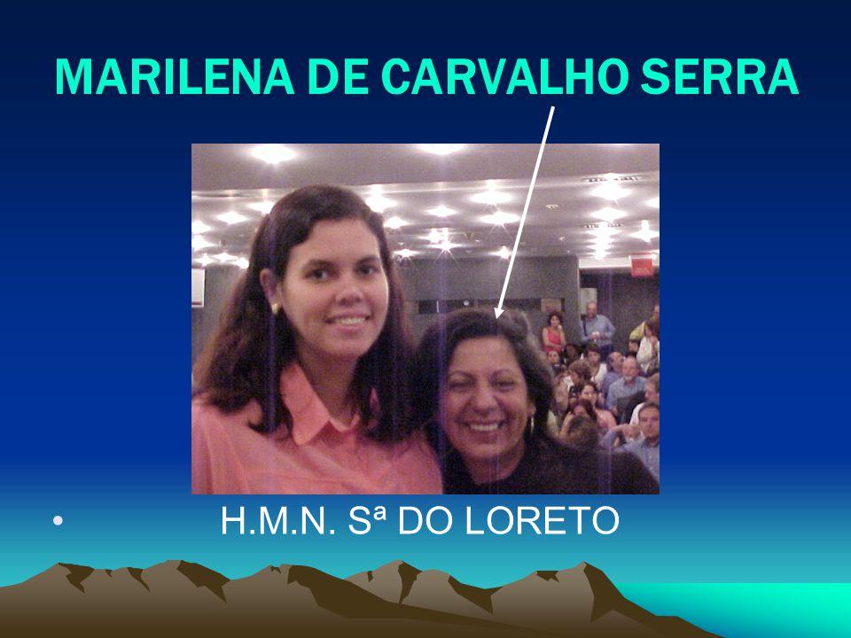 MARILENA DE CARVALHO SERRA