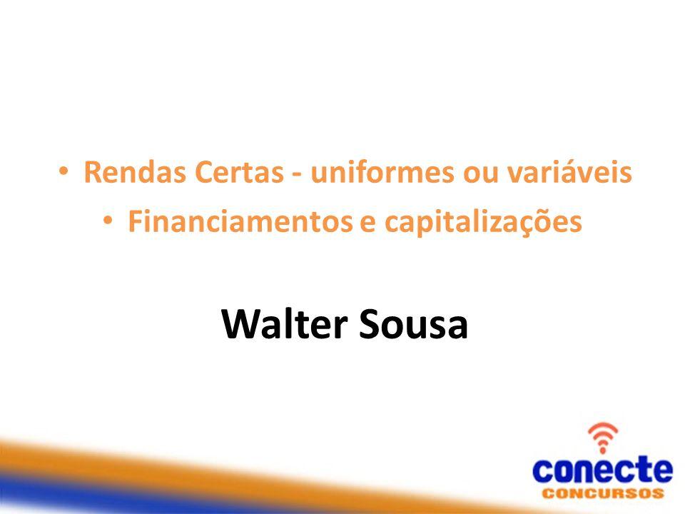 Walter Sousa Rendas Certas - uniformes ou variáveis