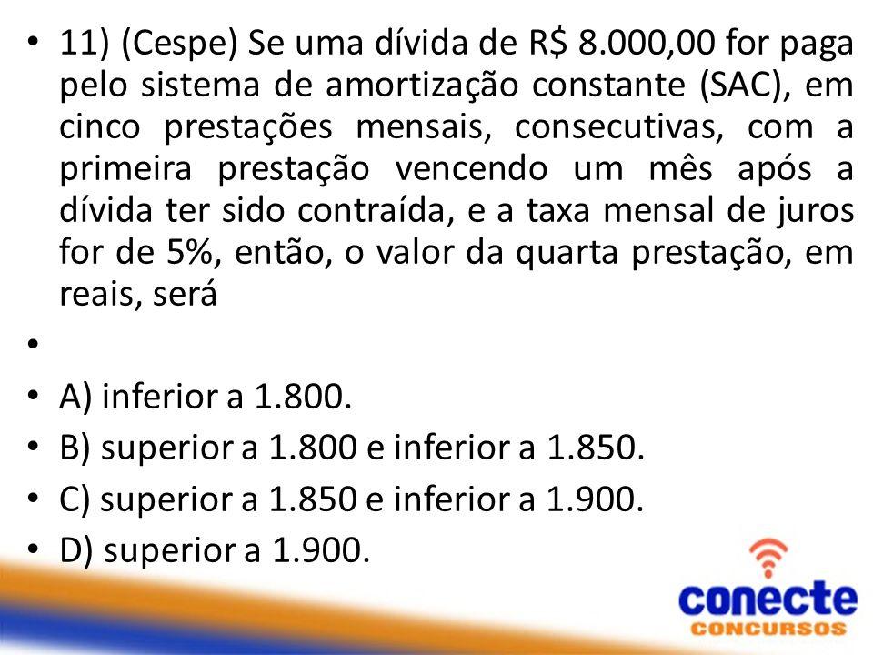 11) (Cespe) Se uma dívida de R$ 8