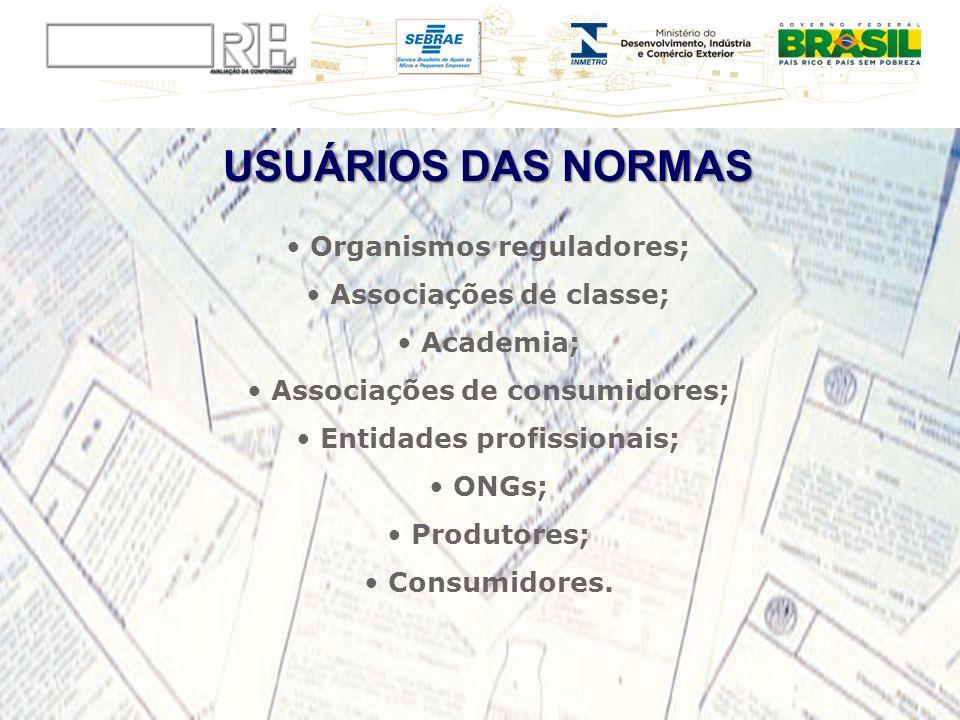 USUÁRIOS DAS NORMAS Organismos reguladores; Associações de classe;