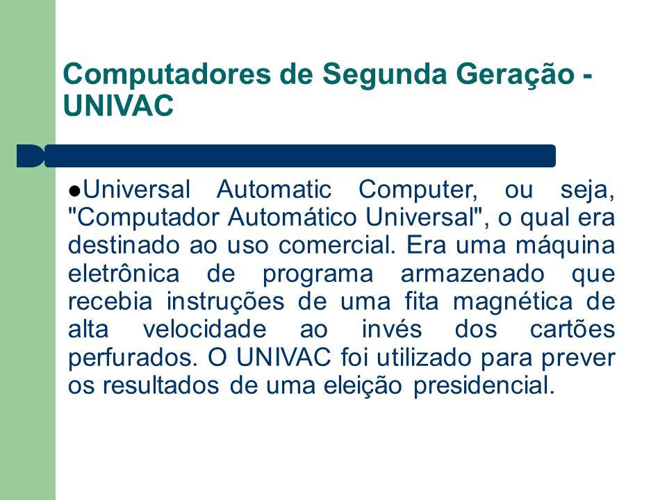 Computadores de Segunda Geração - UNIVAC