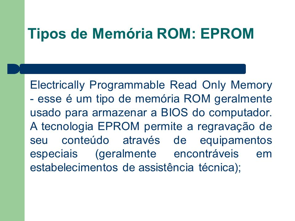 Tipos de Memória ROM: EPROM