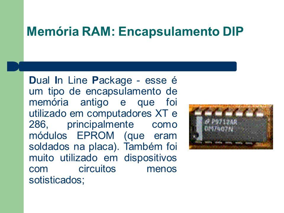 Memória RAM: Encapsulamento DIP