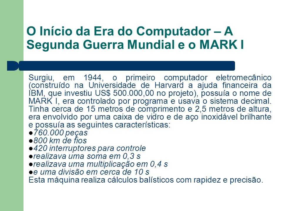 O Início da Era do Computador – A Segunda Guerra Mundial e o MARK I