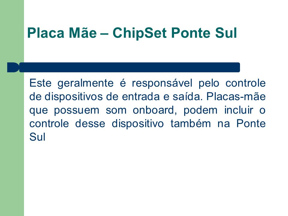 Placa Mãe – ChipSet Ponte Sul
