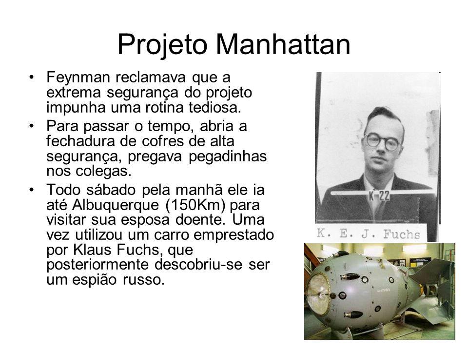 Projeto Manhattan Feynman reclamava que a extrema segurança do projeto impunha uma rotina tediosa.