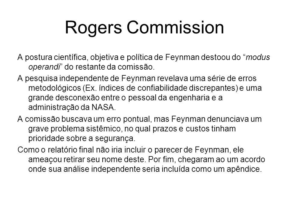 Rogers Commission A postura científica, objetiva e política de Feynman destoou do modus operandi do restante da comissão.
