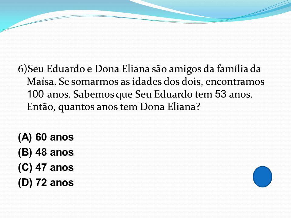 6)Seu Eduardo e Dona Eliana são amigos da família da Maísa