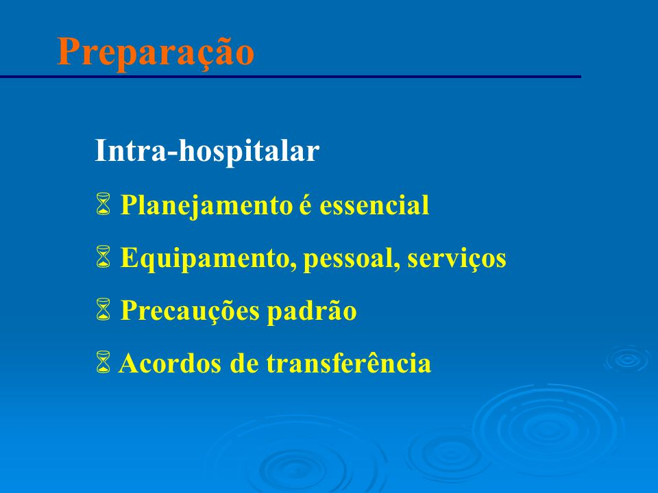 Preparação Intra-hospitalar Planejamento é essencial