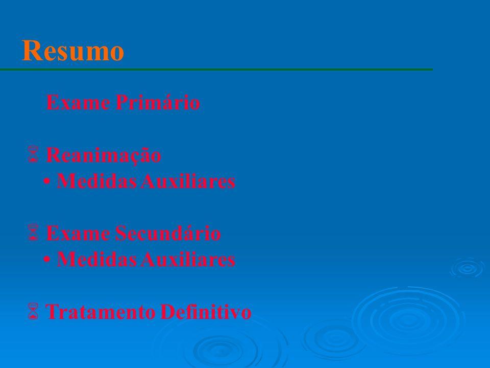Resumo Exame Primário Reanimação • Medidas Auxiliares Exame Secundário