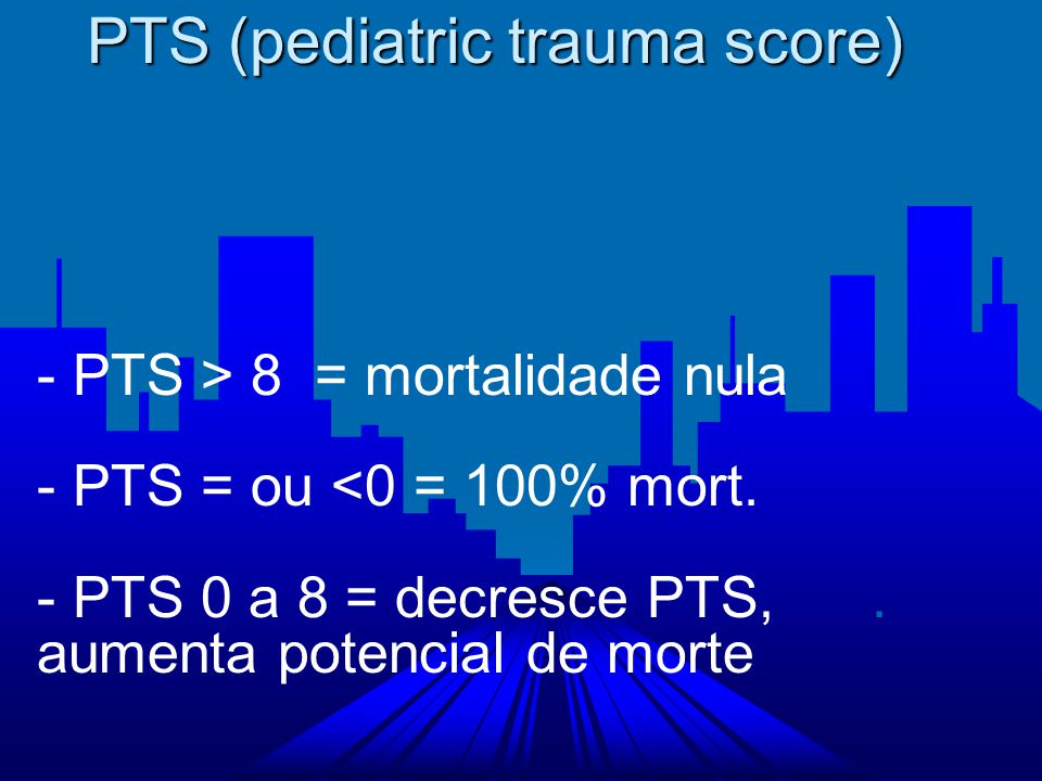 PTS (pediatric trauma score)
