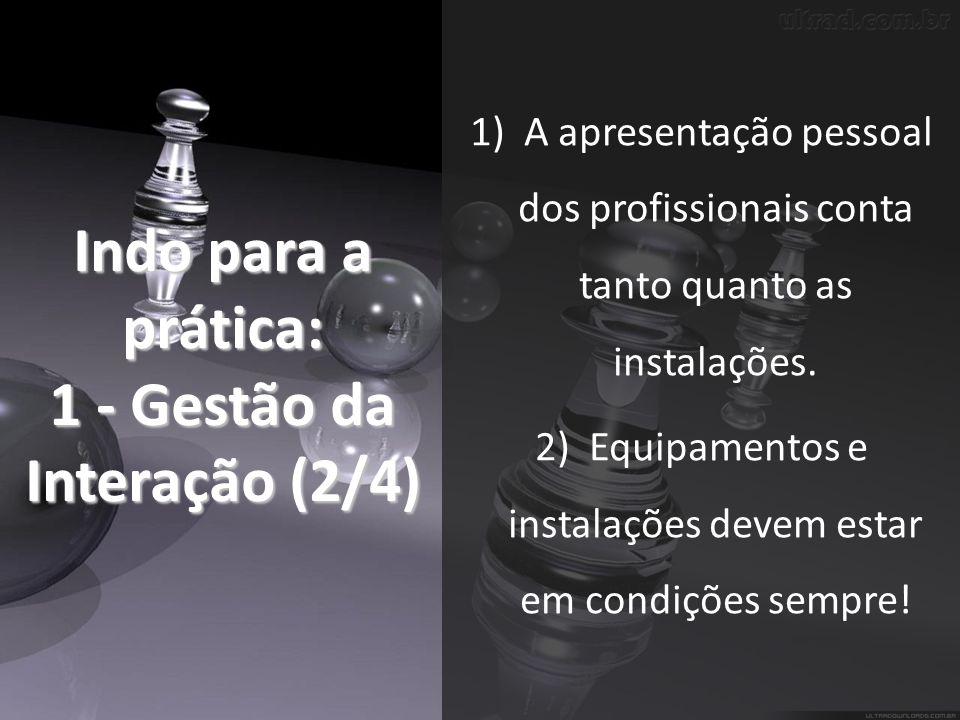 Indo para a prática: 1 - Gestão da Interação (2/4)
