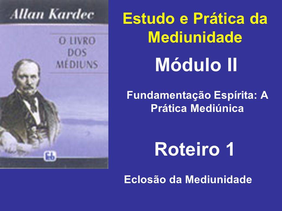 Módulo II Roteiro 1 Estudo e Prática da Mediunidade