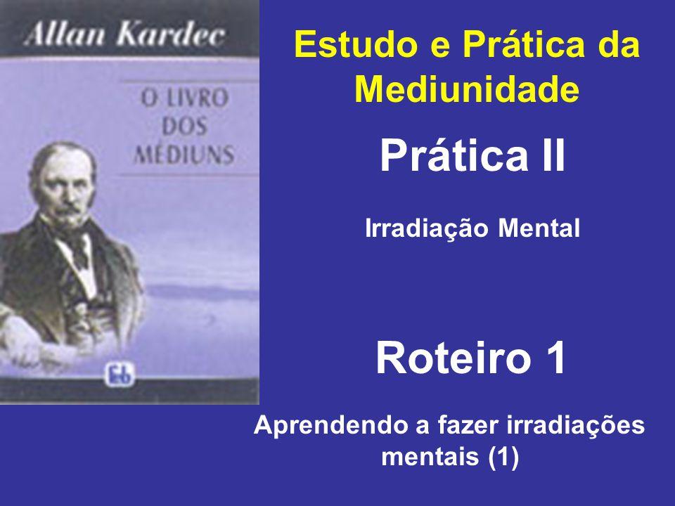 Prática II Roteiro 1 Estudo e Prática da Mediunidade Irradiação Mental