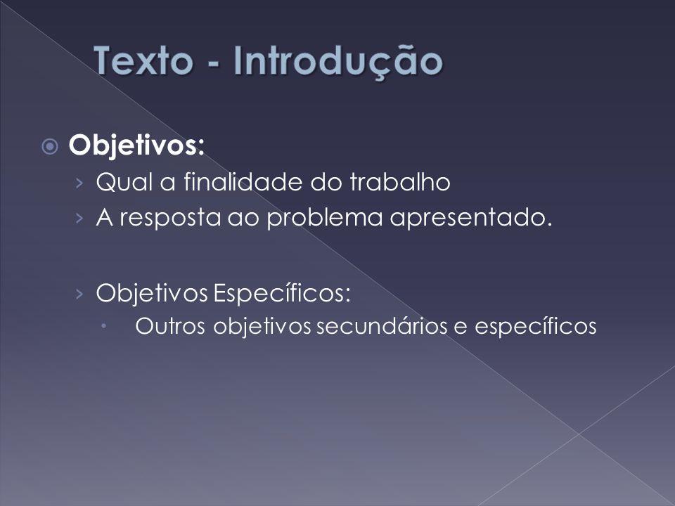 Texto - Introdução Objetivos: Qual a finalidade do trabalho