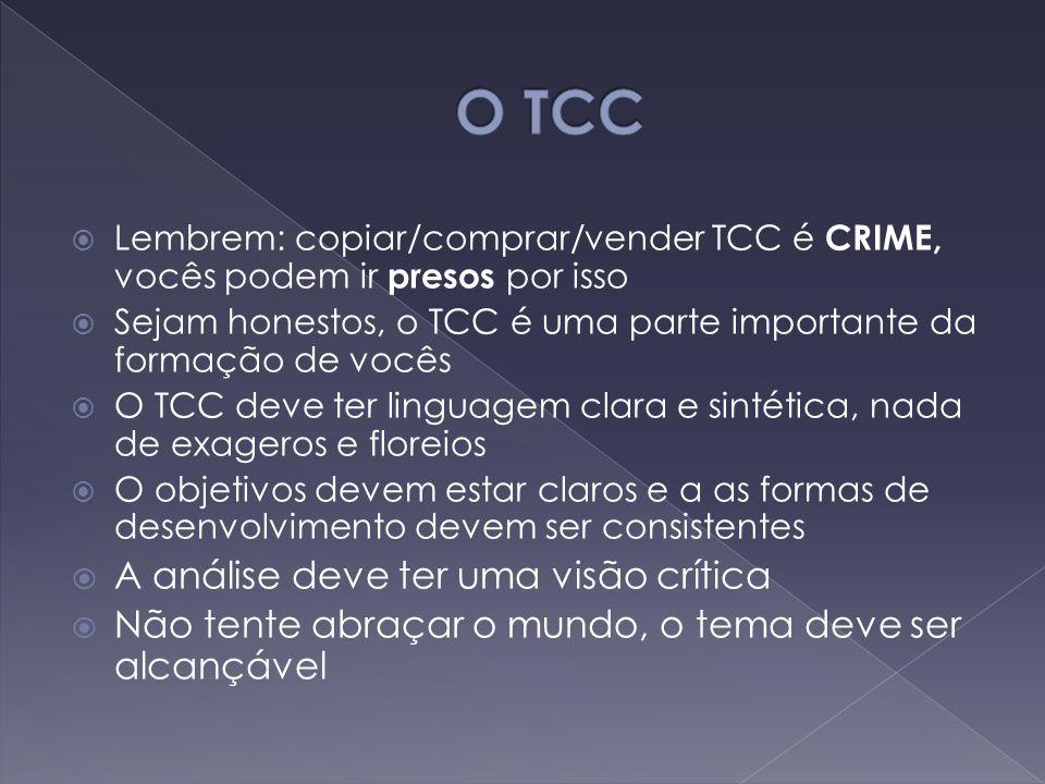 O TCC A análise deve ter uma visão crítica