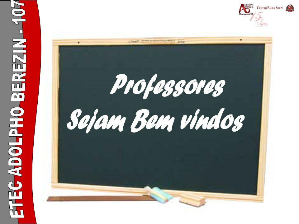 Professores Sejam Bem vindos ETEC ADOLPHO BEREZIN - 107