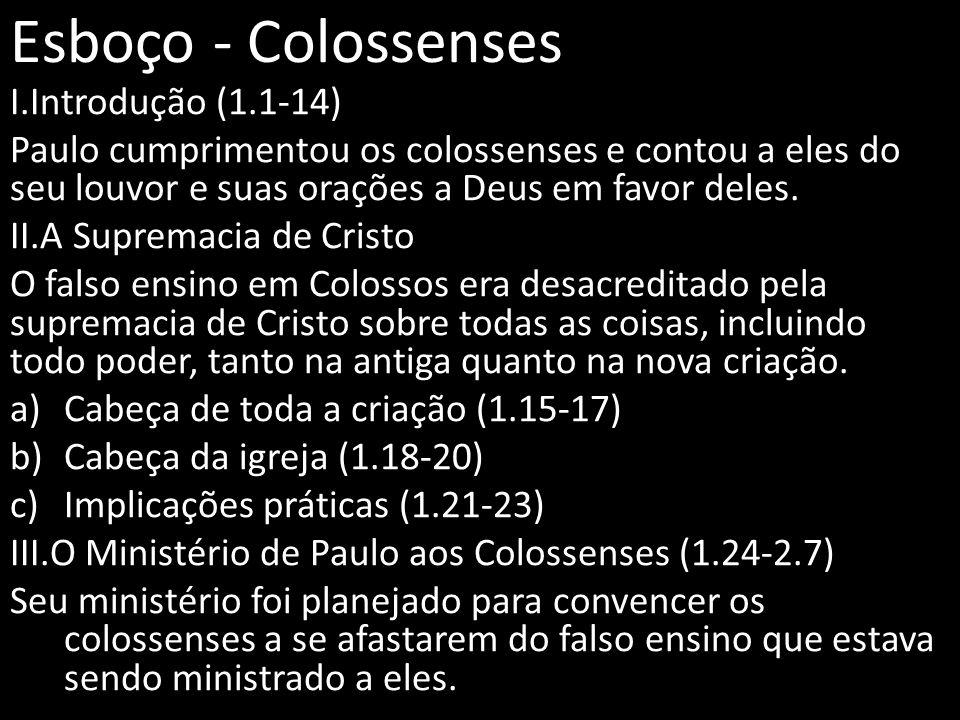 Esboço - Colossenses I.Introdução (1.1-14)