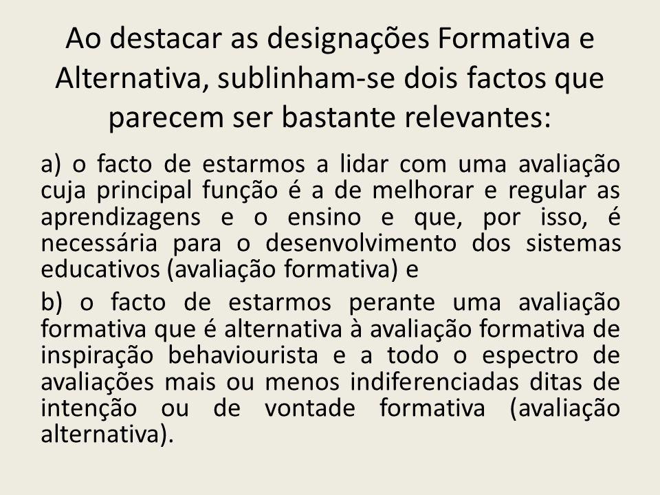 Ao destacar as designações Formativa e Alternativa, sublinham-se dois factos que parecem ser bastante relevantes: